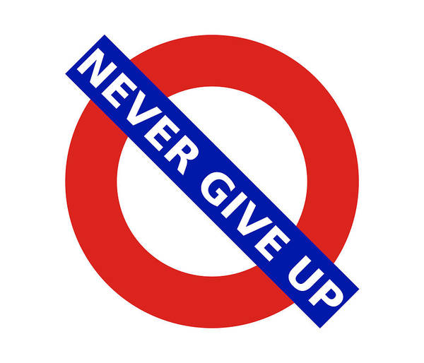 Digital Art - United Britain - Never Give Up by Richard Reeve