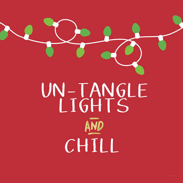 Holiday Wall Art - Digital Art - Untangle Lights And Chill- Art By Linda Woods by Linda Woods