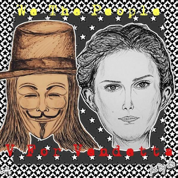 Spoken For Digital Art - V For Vendetta - We The People by Evelyn Yu