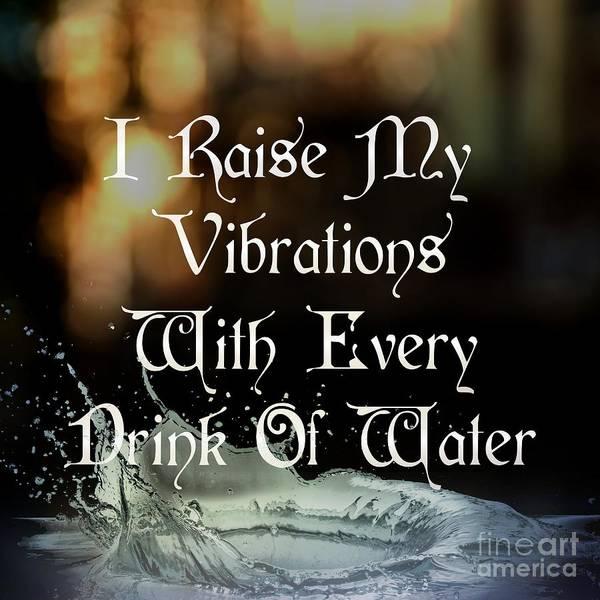 Digital Art - Vibrations Affirmation Drink Water by Rachel Hannah