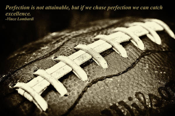 David Patterson Photograph - Vince Lombardi Perfection Quote by David Patterson