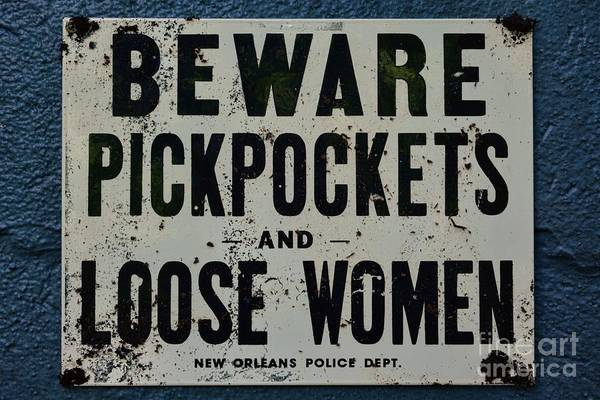 Wall Art - Photograph - Vintage Sign - Pickpockets And Loose Women by Paul Ward