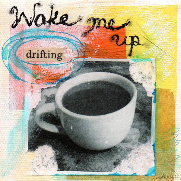 Coffee Painting - Wake Me Up by Linda Woods