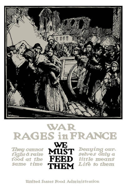 Food Mixed Media - War Rages In France - We Must Feed Them by War Is Hell Store