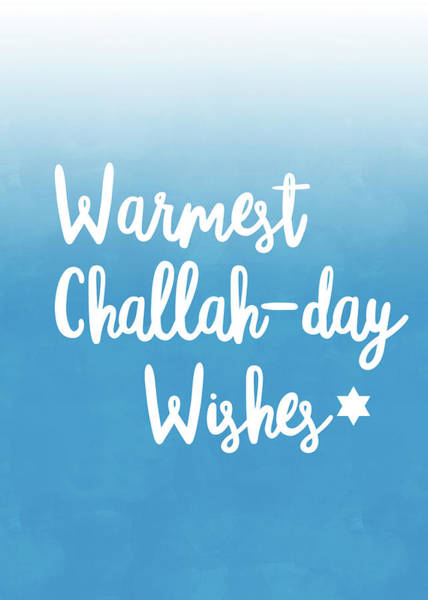 Jewish Art Wall Art - Digital Art - Warmest Challah Day Wishes- Art By Linda Woods by Linda Woods
