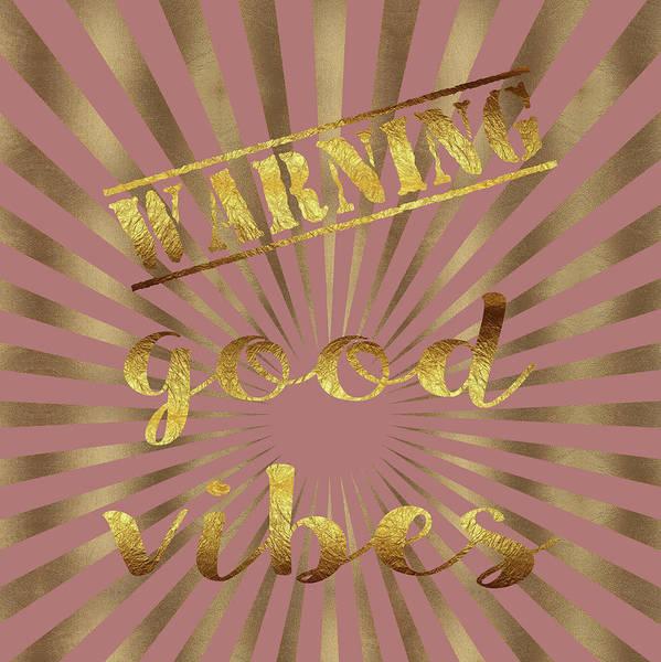Painting - Warning, Good Vibes Typography by Georgeta Blanaru