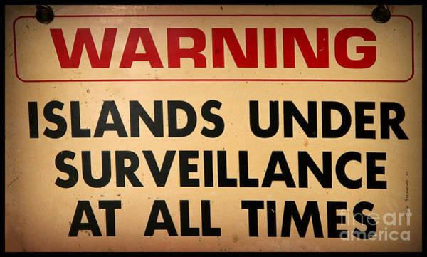 Wall Art - Photograph - Warning Islands Under Surveillance by John Stephens