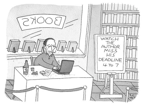 Authors Drawing - Watch The Author Miss His Deadline by Peter C Vey