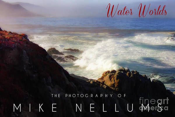 Waterbreak Wall Art - Photograph - Water Worlds Coffee Table Book Cover by Mike Nellums