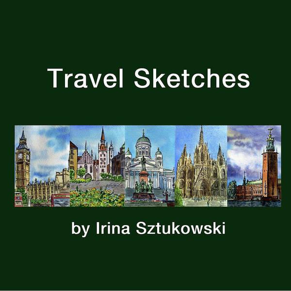 Mixed Media - Watercolor Travel Sketches Book By Irina Sztukowski by Irina Sztukowski