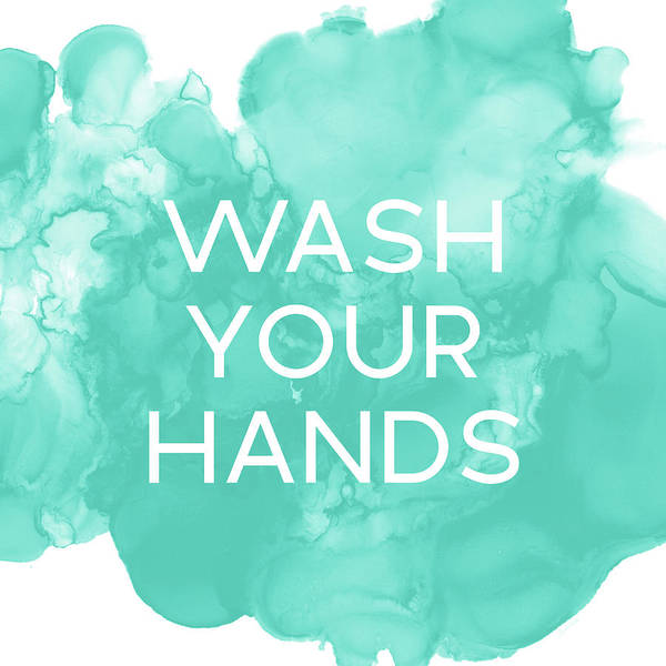 Teal Mixed Media - Watercolor Wash Your Hands- Art By Linda Woods by Linda Woods