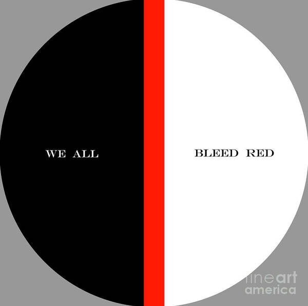 Photograph - We All Bleed Red by Paul W Faust - Impressions of Light