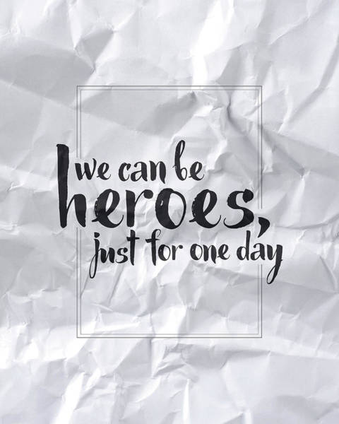 Wall Art - Digital Art - We Can Be Heroes by Samuel Whitton