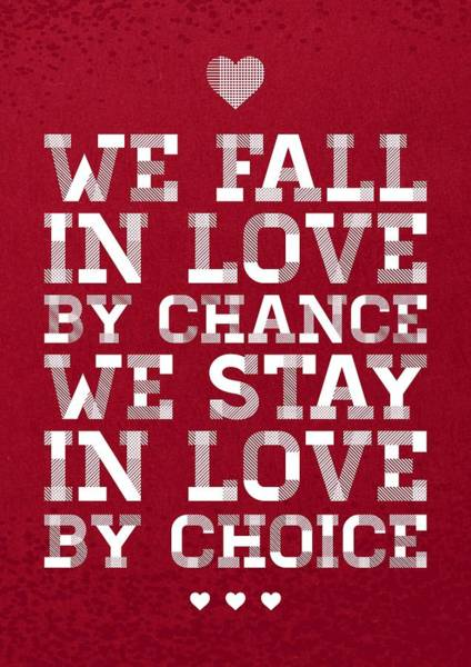 Love Digital Art - We Fall In Love By Chance We Stay In Love By Choice Valentine Day's Quotes Poster by Lab No 4