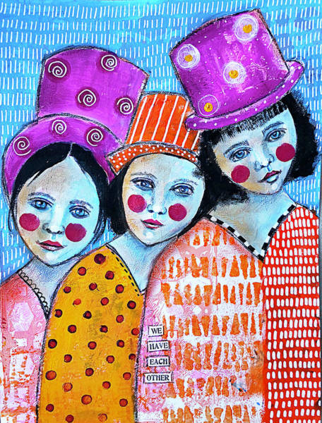 Three Sisters Wall Art - Mixed Media - We Have Each Other by Lynn Colwell