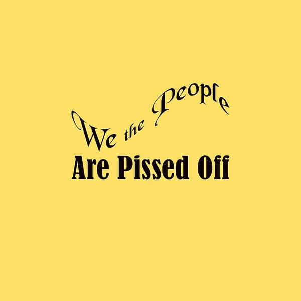 Photograph - We The People Are Pissed Off 5460.02 by M K Miller