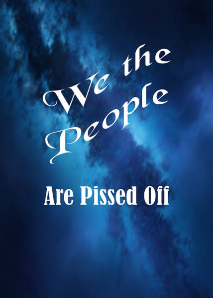 Photograph - We The People Are Pissed Off 5463.02 by M K Miller