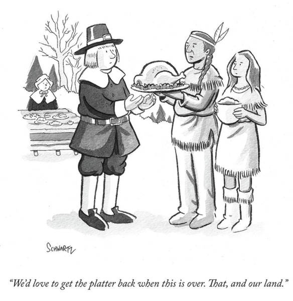 Thanksgiving Drawing - We Would Love To Get The Platter Back When This Is Over by Benjamin Schwartz