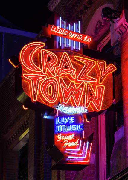 Wall Art - Photograph - Welcome To Crazy Town - Nashville by Stephen Stookey