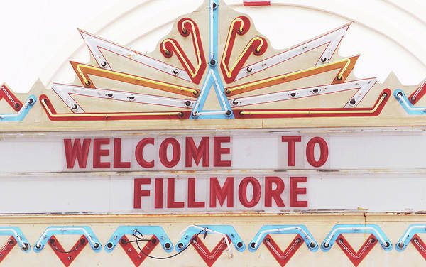 Wall Art - Photograph - Welcome To Fillmore- Photography By Linda Woods by Linda Woods
