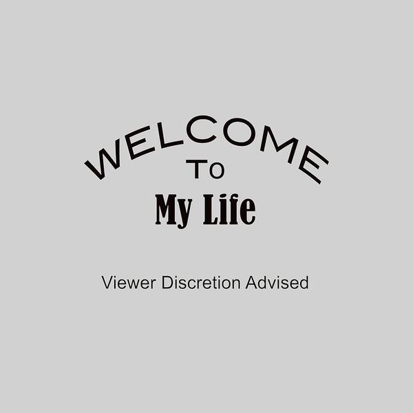Photograph - Welcome To My Life Discretion Advised 5464.02 by M K Miller