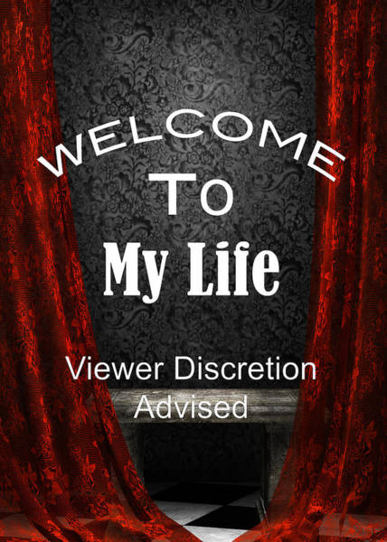 Photograph - Welcome To My Life Discretion Advised 5467.02 by M K Miller