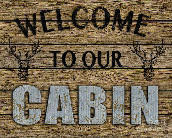 Wall Art - Digital Art - Welcome To Our Cabin by Jean Plout