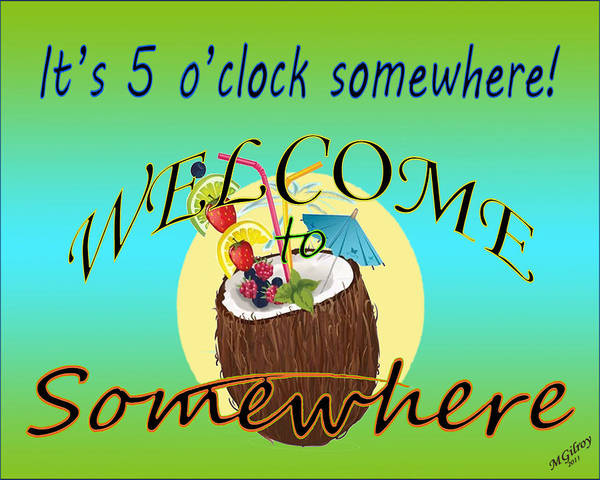 Welcome Sign Digital Art - Welcome To Somewhere - Tropical by M Gilroy