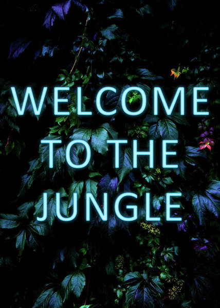 Dark Green Wall Art - Mixed Media - Welcome To The Jungle - Neon Typography by Nicklas Gustafsson