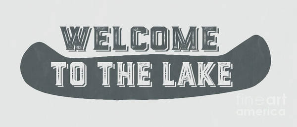 Wall Art - Painting - Welcome To The Lake Sign by Edward Fielding