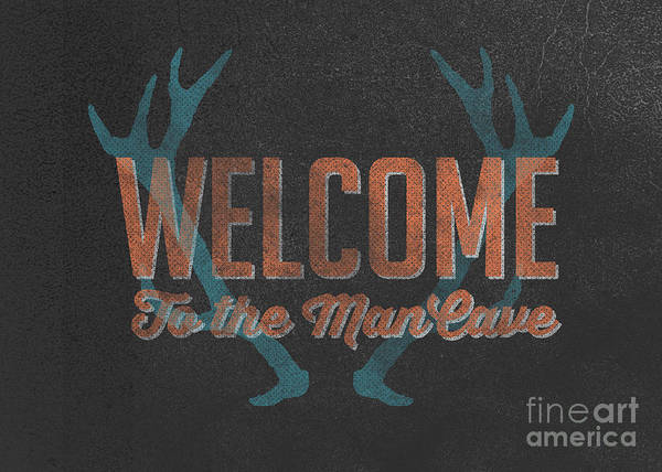 Home Digital Art - Welcome To The Man Cave Sign by Edward Fielding