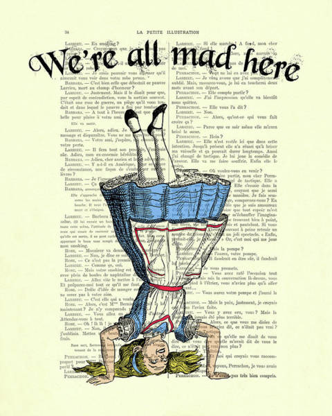 Vintage Dictionary Wall Art - Digital Art - We're All Mad Here Alice In Wonderland Dictionary Art Print by Madame Memento