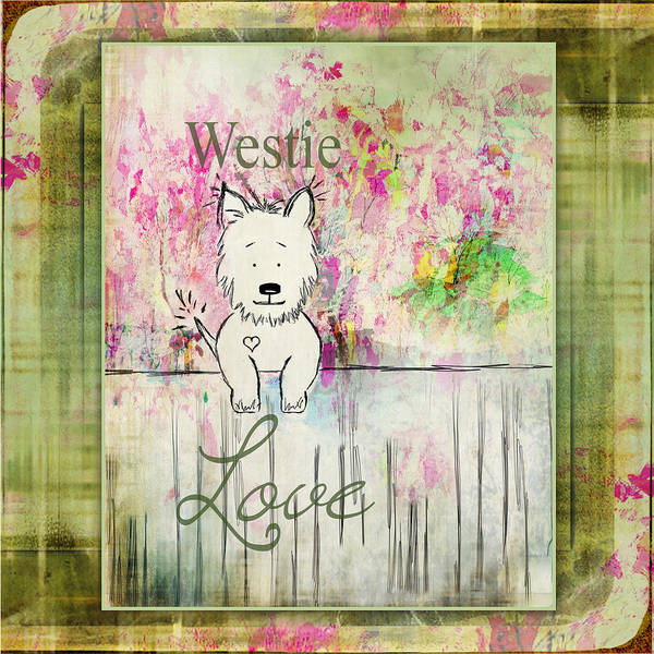 Digital Art - Westie Love West Highland Terrier Art by Christina VanGinkel