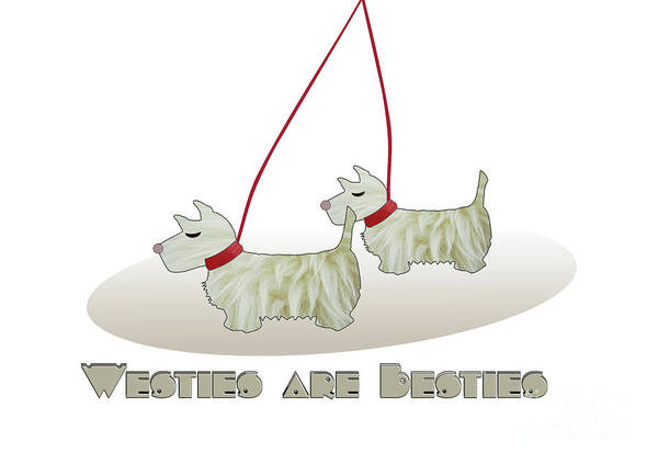 Digital Art - Westies Are Besties 2 by Barefoot Bodeez Art
