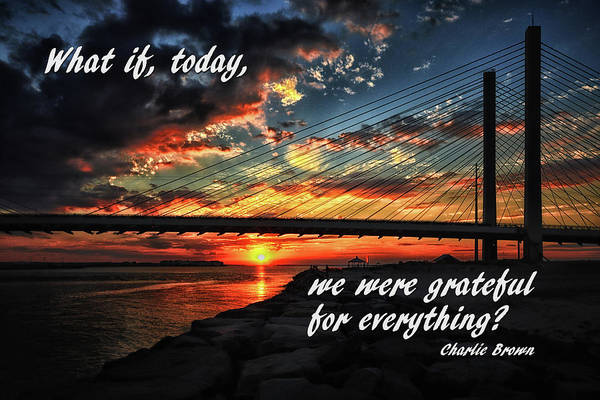 Photograph - What If Today We Were Grateful For Everything by Bill Swartwout Photography