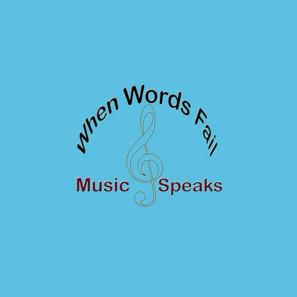Photograph - Where Words Fail Music Speaks by M K Miller