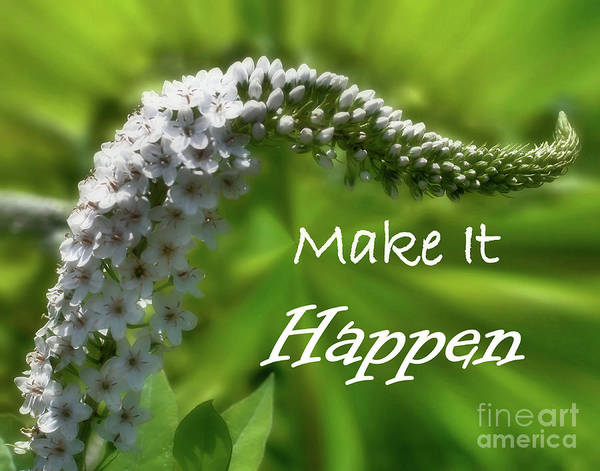Photograph - White Flower Inspirational Make It Happen by Smilin Eyes  Treasures