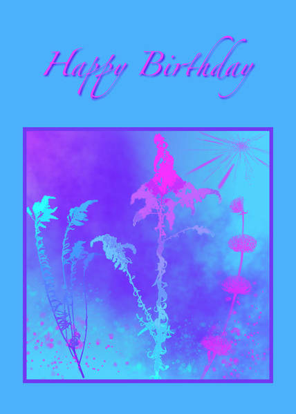 Digital Art - Wild Flowers Birthday Card by Judi Suni Hall