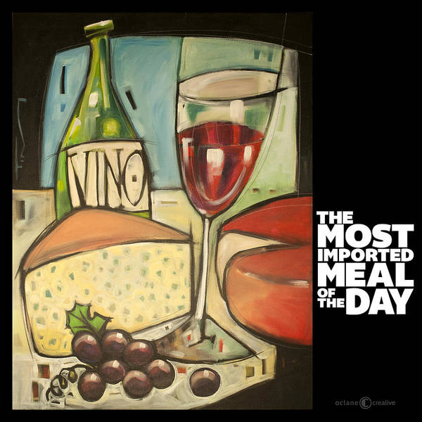Painting - Wine And Cheese Imported Meal by Tim Nyberg