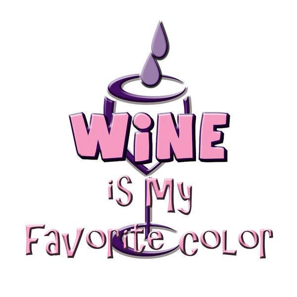 Digital Art - Wine Is My Favorite Color by Judy Hall-Folde