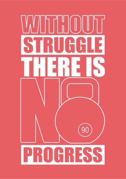 Fitness Digital Art - Without Struggle There Is No Progress Gym Motivational Quotes Poster by Lab No 4