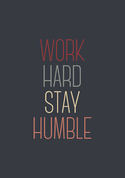 Wall Art - Digital Art - Work Hard Stay Humble Quote by Zapista Zapista