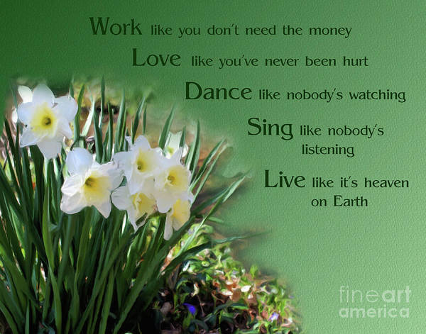 Painting - Work Love Dance Sing Daffodils Inspirational by Smilin Eyes  Treasures