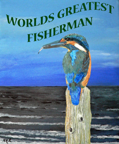 Painting - Worlds Greatest Fisherman by Eric Kempson