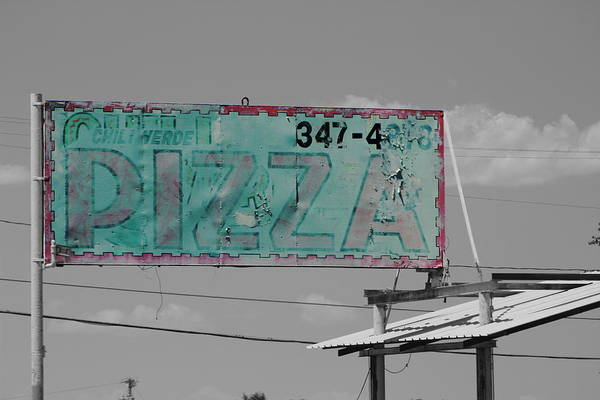 Photograph - Worn Pizza Sign Selective Coloring by Colleen Cornelius