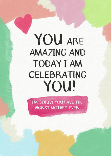 Digital Art - Worst Mother Ever Card- Art By Linda Woods by Linda Woods