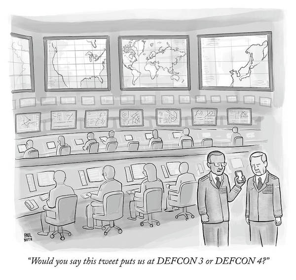 4 Drawing - Would You Say This Tweet Puts Us At Defcon 3 by Paul Noth