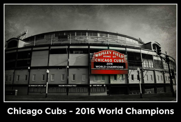 Wall Art - Photograph - Wrigley Field - 2016 World Champions by Stephen Stookey