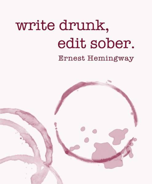 Digital Art - Write Drunk by Nancy Ingersoll