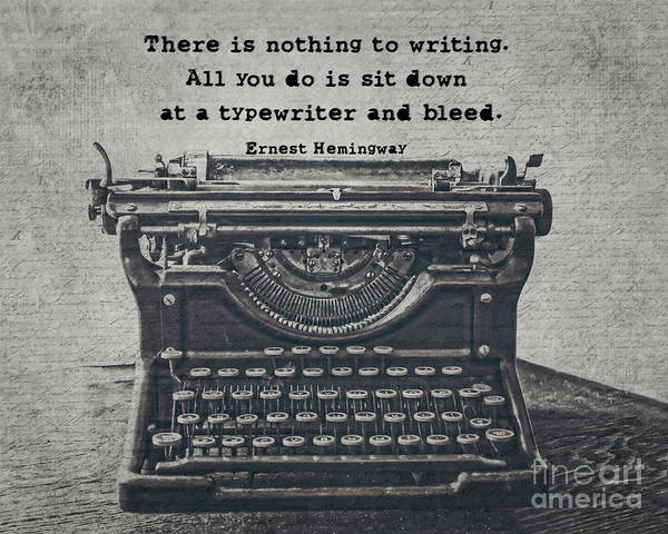 Inspirational Quote Photograph - Writing According To Hemingway by Emily Kay